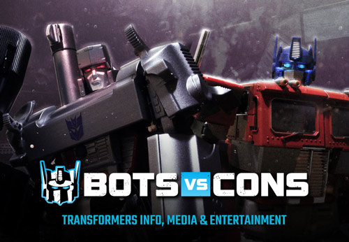 Bots Vs Cons - The Ultimate Transformers Website!